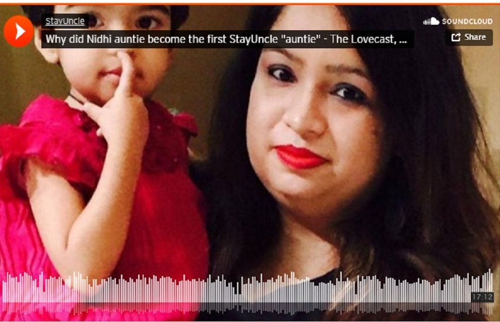 Lovecast Episode 1 – What made Nidhi auntie become a StayUncle auntie?